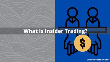 what is insider trading? - Wilson Bradshaw LLP