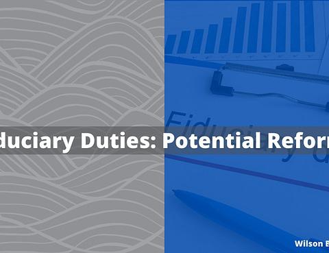 Fiduciary Duties Potential Reform
