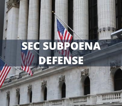 Practice Areas - SEC Subpoena Defense