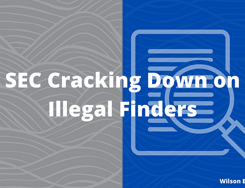 SEC Cracking Down on Illegal Finders - Wilson Bradshaw LLP Securities Law Firm