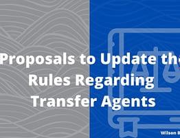 Rules Regarding Transfer Agents - Wilson Bradshaw LLP Irvine, CA Securities Attorney