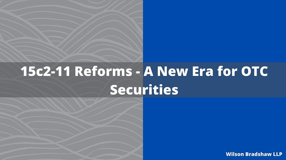 15c2-11 Reforms - The Bradshaw Law Group Blog